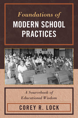 Foundations of Modern School Practices: A Sourcebook of Educational Wisdom (Paperback)