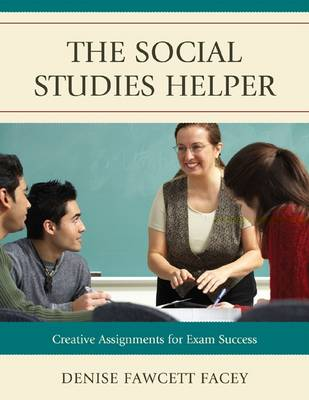 The Social Studies Helper: Creative Assignments for Exam Success (Paperback)