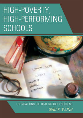 High-Poverty, High-Performing Schools: Foundations for Real Student Success (Paperback)