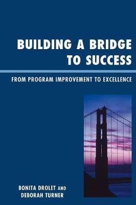 Building a Bridge to Success: From Program Improvement to Excellence (Paperback)