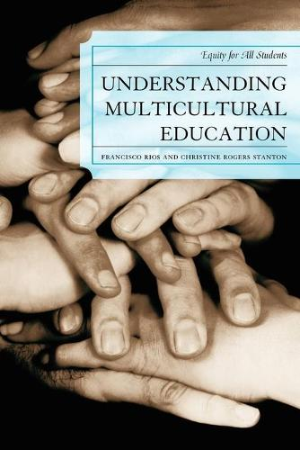Understanding Multicultural Education: Equity for All Students (Paperback)
