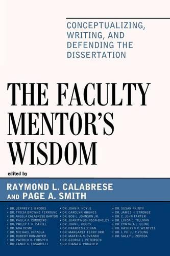 The Faculty Mentor's Wisdom: Conceptualizing, Writing, and Defending the Dissertation (Paperback)