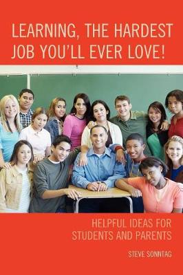 Learning, the Hardest Job You'll Ever Love!: Helpful Ideas for Students and Parents (Paperback)