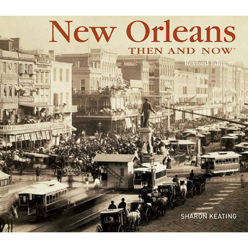 New Orleans Then and Now - Then & Now (Thunder Bay Press) (Hardback)