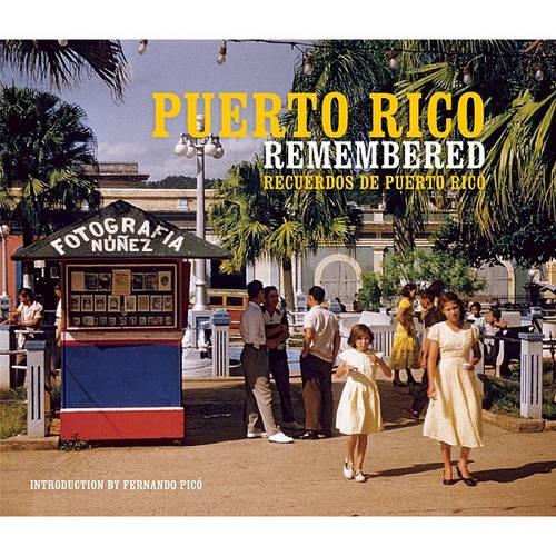 Puerto Rico Remembered/Recuerdos de Puerto Rico (Hardback)