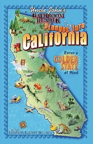 Uncle John's Bathroom Reader Plunges into California - Uncle John's Bathroom Readers (Paperback)