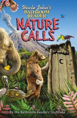 Uncle John's Bathroom Reader Nature Calls - Uncle John's Bathroom Readers (Paperback)