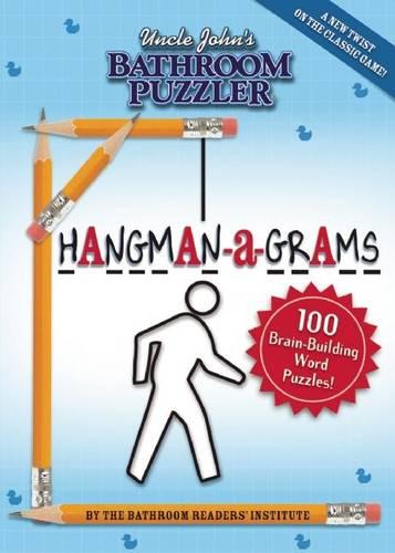 Uncle John's Bathroom Puzzler HANGMAN-a-GRAMS - Uncle John's Bathroom Puzzler (Paperback)