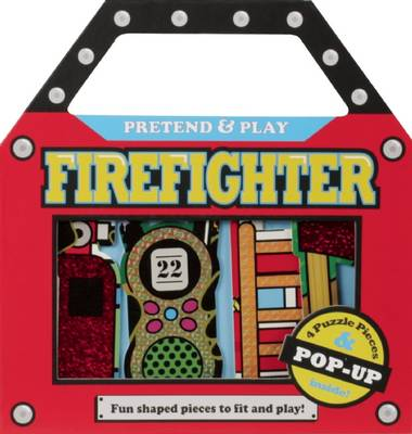 Pretend and Play: Firefighter - Pretend & Play (Board book)