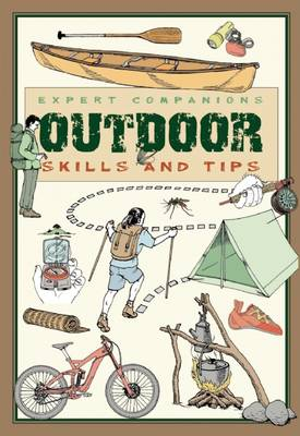 Expert Companions: Outdoor: Skills and Tips: A Guide for the Modern Adventurer - Expert Companion (Paperback)