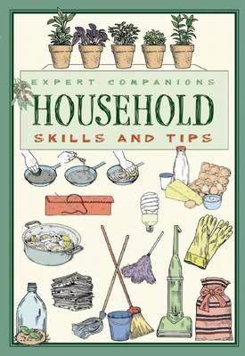 Expert Companions: Household: Skills and Tips: A Guide to Modern Living - Expert Companion (Paperback)