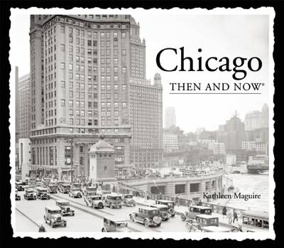 Chicago Then and Now - Then & Now (Thunder Bay Press) (Paperback)