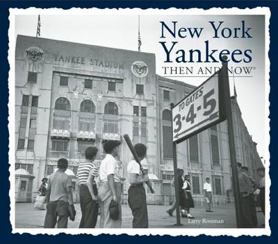 New York Yankees Then and Now - Then & Now (Thunder Bay Press) (Hardback)