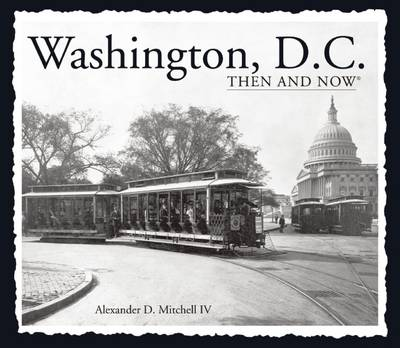 Washington, D.C. Then and Now (Compact) - Then & Now (Thunder Bay Press) (Paperback)