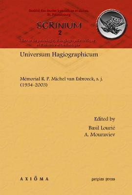 Universum Hagiographicum Memorial R. P. Michel Van Esbroeck, S. J. (1934-2003): Revue De Patrologie, D'hagiographie Critique Et D'histoire Ecclesiastique (Hardback)