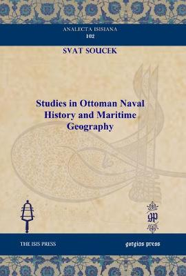 Studies in Ottoman Naval History and Maritime Geography (Hardback)