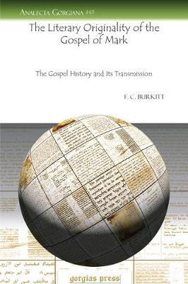 The Literary Originality of the Gospel of Mark: The Gospel History and Its Transmission (Paperback)
