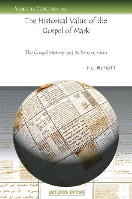 The Historical Value of the Gospel of Mark: The Gospel History and Its Transmission (Paperback)