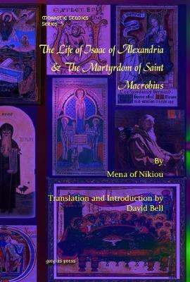 The Life of Isaac of Alexandria and the Martyrdom of Saint Macrobius (Hardback)