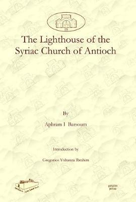The Lighthouse of the Syriac Church of Antioch (Hardback)