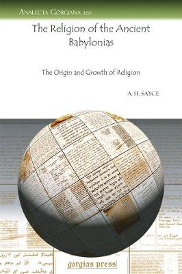 The Religion of the Ancient Babylonias: The Origin and Growth of Religion (Paperback)