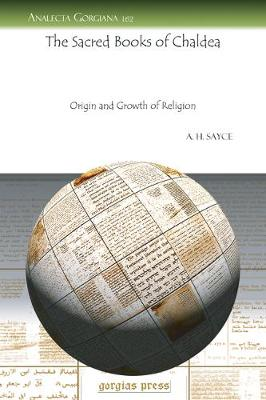 The Sacred Books of Chaldea: Origin and Growth of Religion (Paperback)