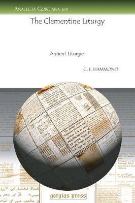The Clementine Liturgy: Antient Liturgies (Paperback)