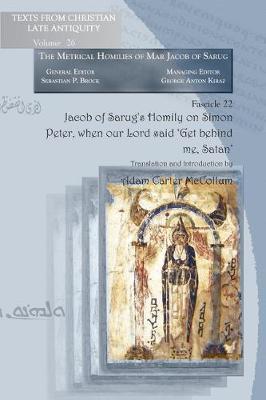 Jacob of Sarug's Homily on Simon Peter, When Our Lord Said 'Get Behind Me, Satan' (Paperback)