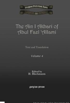 The Ain I Akbari of Abul Fazl 'Allami (Vol 4): Text and Translation - Kiraz Chronicles Archive 30 (Hardback)