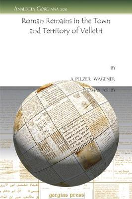 Roman Remains in the Town and Territory of Velletri - Analecta Gorgiana 206 (Paperback)
