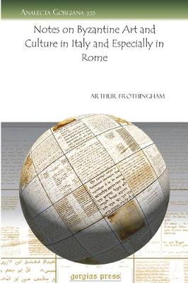Notes on Byzantine Art and Culture in Italy and Especially in Rome (Paperback)
