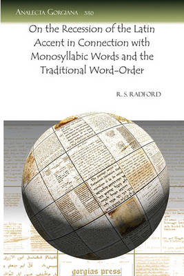 On the Recession of the Latin Accent in Connection with Monosyllabic Words and the Traditional Word-Order (Paperback)