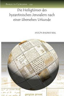 Die Heiligtumer Des Byzantinischen Jerusalem Nach Einer Ubersehen Urkunde (Paperback)
