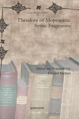 Theodore of Mopsuestia: Syriac Fragments (Hardback)