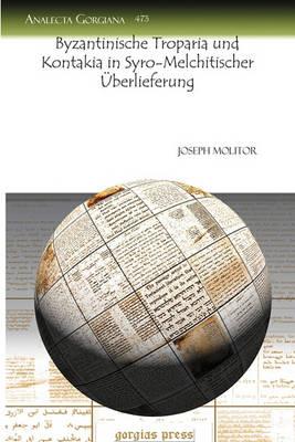 Byzantinische Troparia Und Kontakia in Syro-Melchitischer Auberlieferung (Paperback)