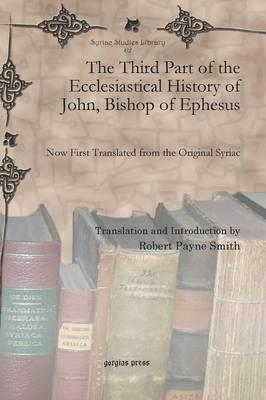 The Third Part of the Ecclesiastical History of John, Bishop of Ephesus (Hardback)