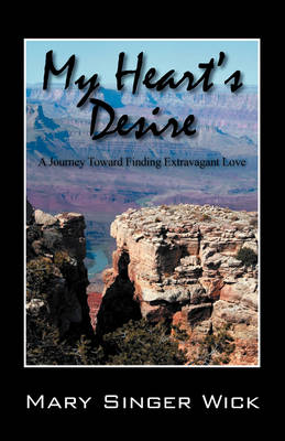 My Heart's Desire: A Journey Toward Finding Extravagant Love (Paperback)