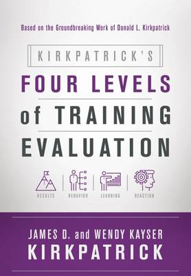 Kirkpatrick's Four Levels of Training Evaluation (Paperback)