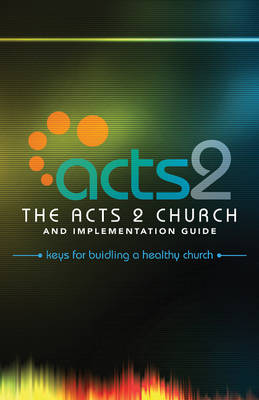 Acts 2 Church and Implementation Guide (Paperback)
