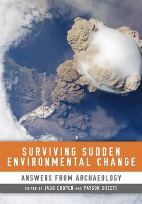 Surviving Sudden Environmental Change: Answers From Archaeology (Paperback)