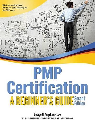 PMP Certification: A Beginner's Guide (Paperback)