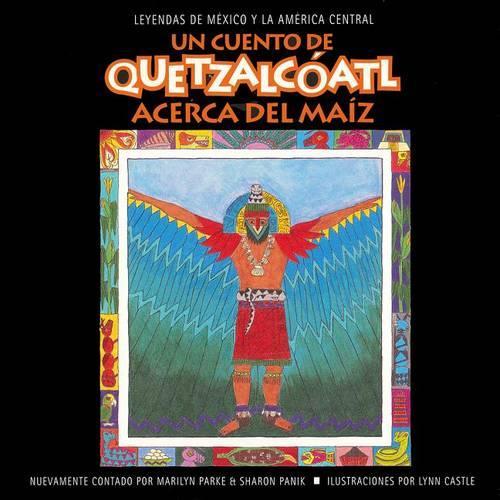 Un Cuento de Quetzalcoatl Acerca del Maiz (Paperback)