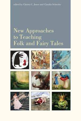 New Approaches to Teaching Folk and Fairy Tales (Paperback)