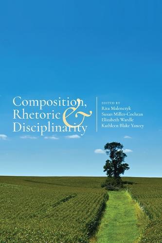 Composition, Rhetoric, and Disciplinarity (Paperback)