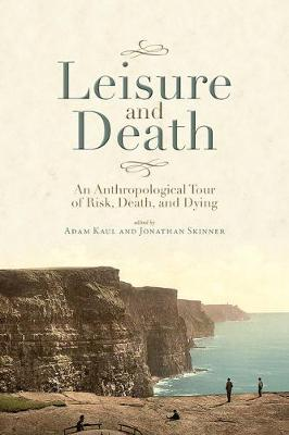 Leisure and Death: An Anthropological Tour of Risk, Death, and Dying (Paperback)