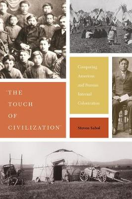 """""""the Touch of Civilization"""": Comparing American and Russian Internal Colonization (Paperback)"""