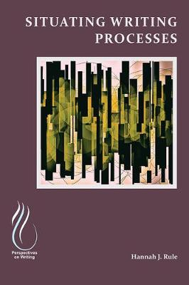 Situating Writing Processes: Physicality, Improvisation, and the Teaching of Writing (Paperback)