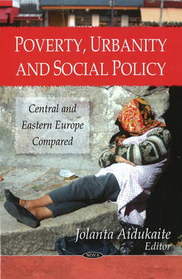 Poverty, Urbanity & Social Policy: Central & Eastern Europe Compared (Hardback)