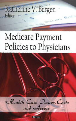 Medicare Payment Policies to Physicians (Hardback)