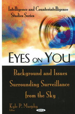 Eyes on You: Background & Issues Surrounding Surveillance from the Sky (Hardback)
